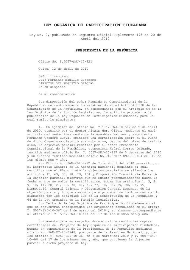 LEY ORGÁNICA DE PARTICIPACIÓN CIUDADANA Ley No. 0, publicada en Registro Oficial Suplemento 175 de 20 de                  ...