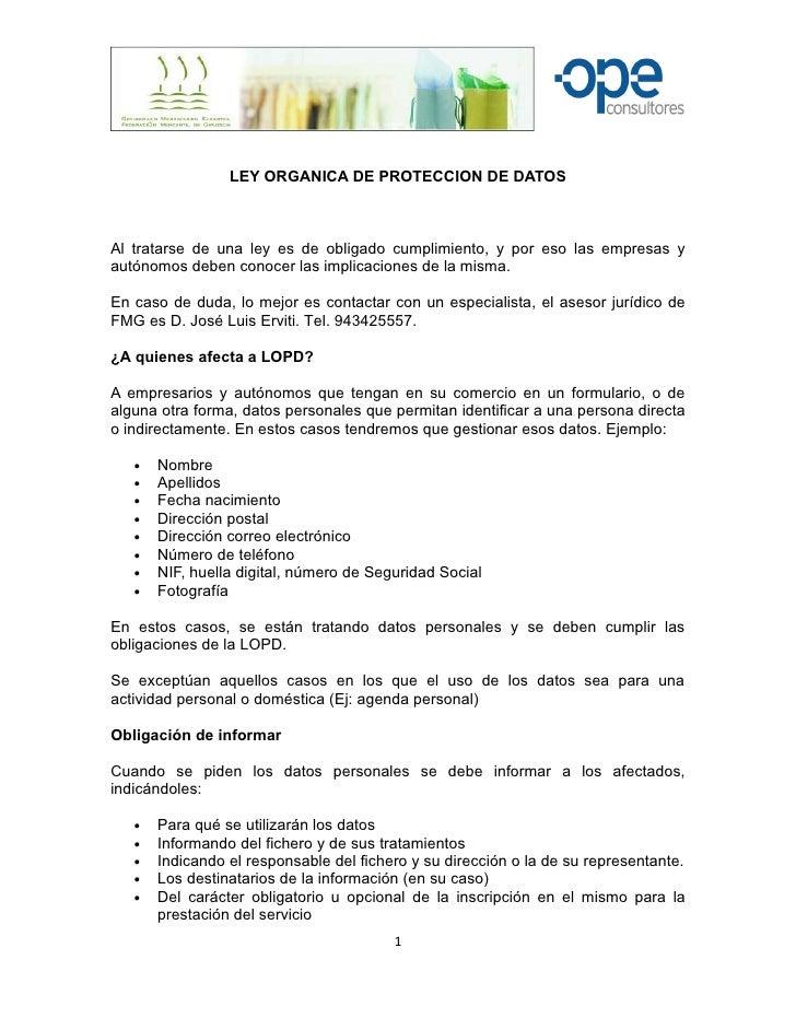 LEY ORGANICA DE PROTECCION DE DATOSAl tratarse de una ley es de obligado cumplimiento, y por eso las empresas yautónomos d...