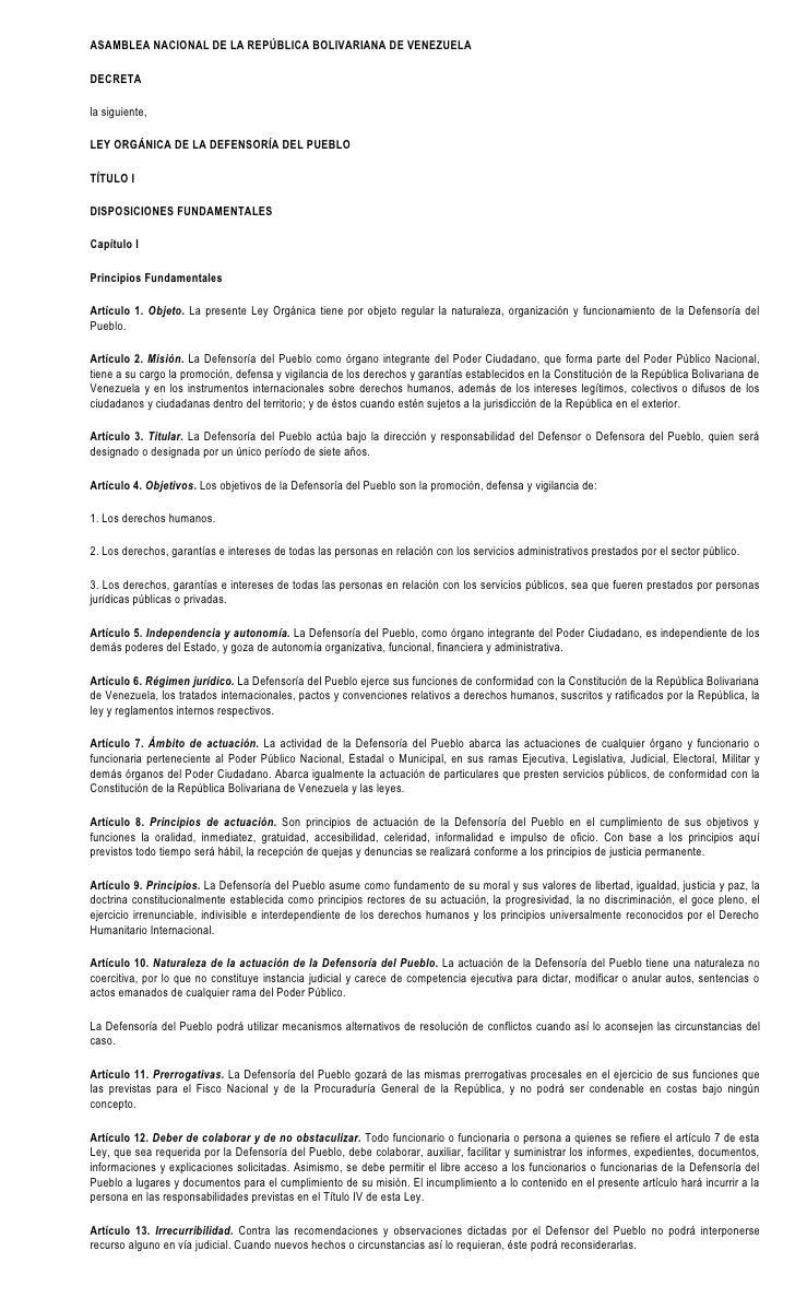 ASAMBLEA NACIONAL DE LA REPÚBLICA BOLIVARIANA DE VENEZUELA  DECRETA  la siguiente,  LEY ORGÁNICA DE LA DEFENSORÍA DEL PUEB...