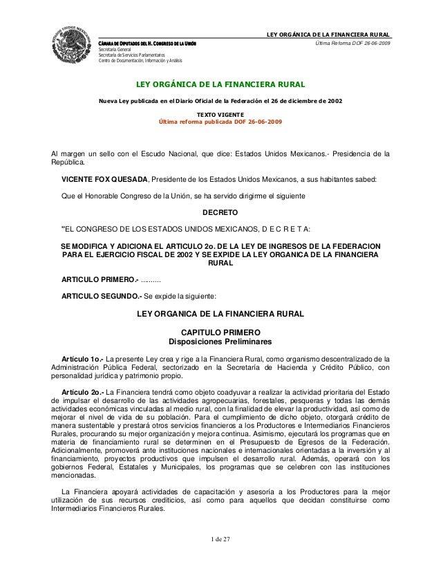 LEY ORGÁNICA DE LA FINANCIERA RURAL               CÁMARA DE DIPUTADOS DEL H. CONGRESO DE LA UNIÓN                         ...