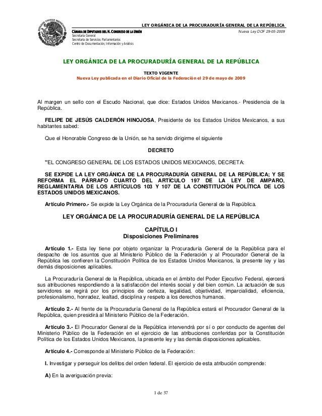 LEY ORGÁNICA DE LA PROCURADURÍA GENERAL DE LA REPÚBLICA               CÁMARA DE DIPUTADOS DEL H. CONGRESO DE LA UNIÓN     ...