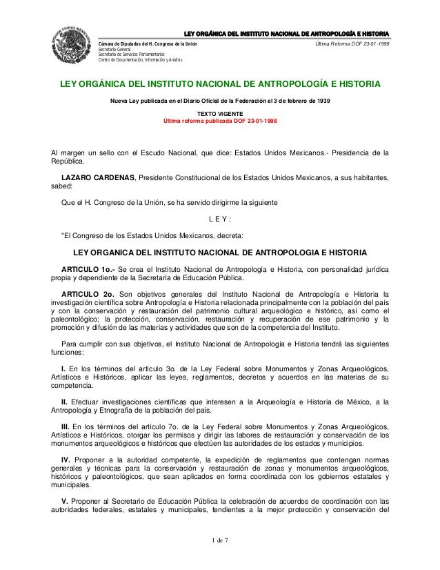 LEY ORGÁNICA DEL INSTITUTO NACIONAL DE ANTROPOLOGÍA E HISTORIA               Cámara de Diputados del H. Congreso de la Uni...