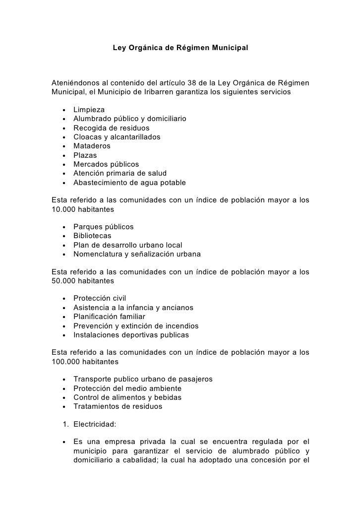 Ley Orgánica de Régimen MunicipalAteniéndonos al contenido del artículo 38 de la Ley Orgánica de RégimenMunicipal, el Muni...