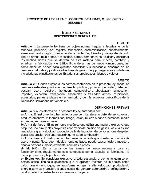 PROYECTO DE LEY PARA EL CONTROL DE ARMAS, MUNICIONES YDESARMETÍTULO PRELIMINARDISPOSICIONES GENERALESOBJETOArtículo 1. La ...