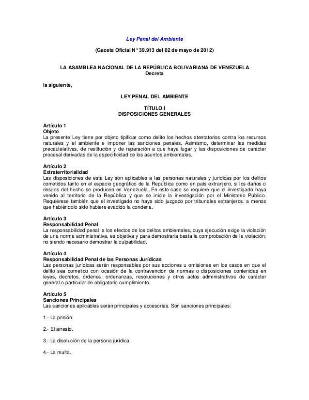 Ley Penal del Ambiente (Gaceta Oficial N° 39.913 del 02 de mayo de 2012) LA ASAMBLEA NACIONAL DE LA REPÚBLICA BOLIVARIANA ...