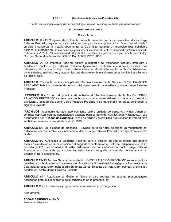 """LEY Nº               (Pendiente de la sanción Presidencial)<br />""""Por la cual se honra la memoria del doctor Jorge Palacio..."""