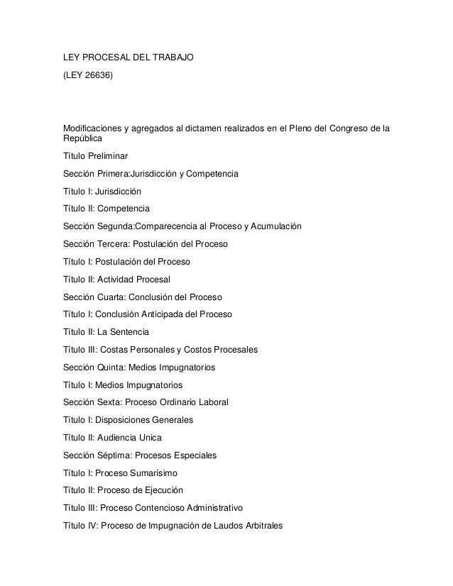 LEY PROCESAL DEL TRABAJO(LEY 26636)Modificaciones y agregados al dictamen realizados en el Pleno del Congreso de laRepúbli...