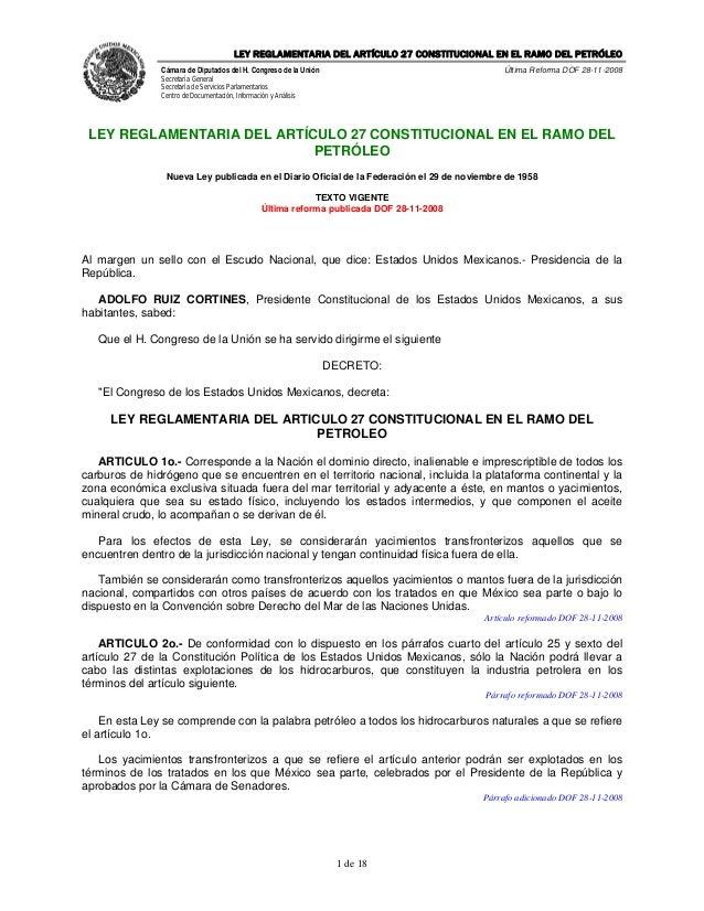 LEY REGLAMENTARIA DEL ARTÍCULO 27 CONSTITUCIONAL EN EL RAMO DEL PETRÓLEO               Cámara de Diputados del H. Congreso...