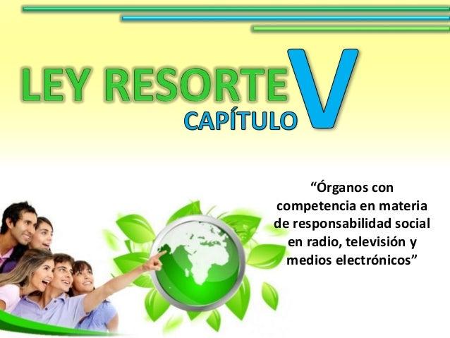 """""""Órganos con competencia en materia de responsabilidad social en radio, televisión y medios electrónicos"""""""