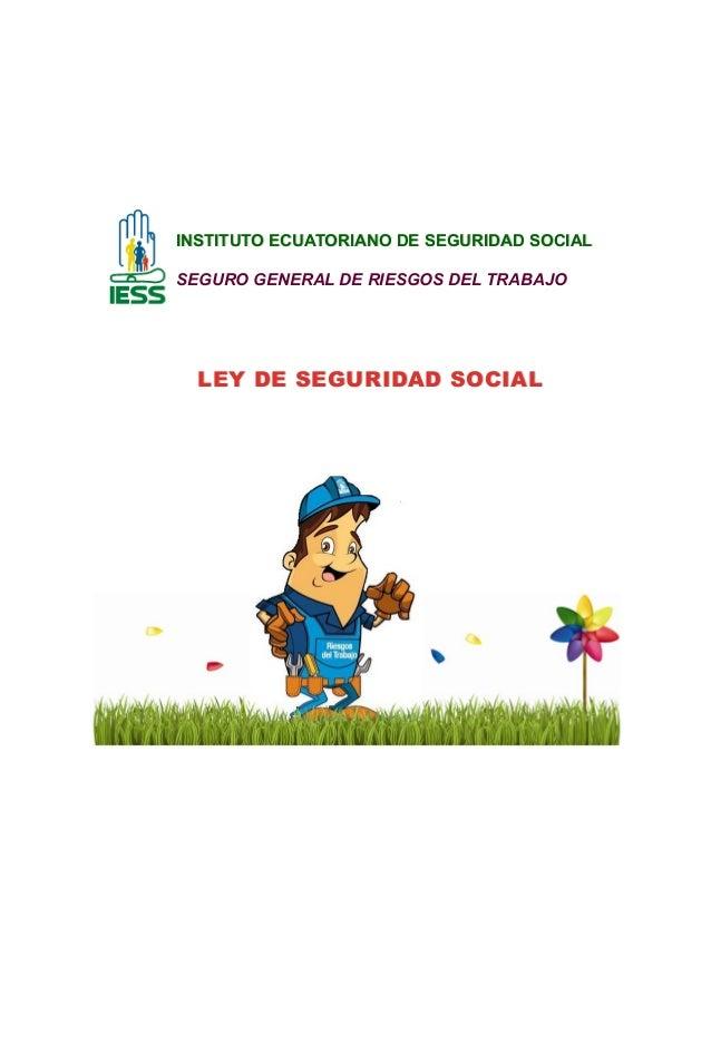 IINNSSTTIITTUUTTOO EECCUUAATTOORRIIAANNOO DDEE SSEEGGUURRIIDDAADD SSOOCCIIAALLSEGURO GENERAL DE RIESGOS DEL TRABAJOLLEEYY ...