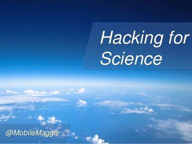 Hacking for Science @MobileMaggie