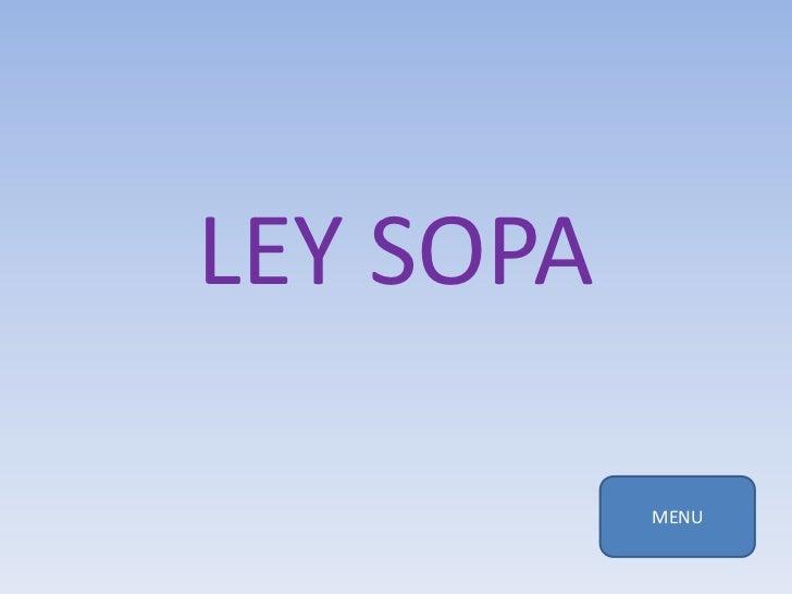 LEY SOPA           MENU
