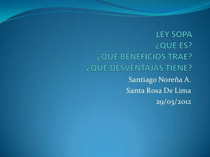 Santiago Noreña A.Santa Rosa De Lima         29/03/2012