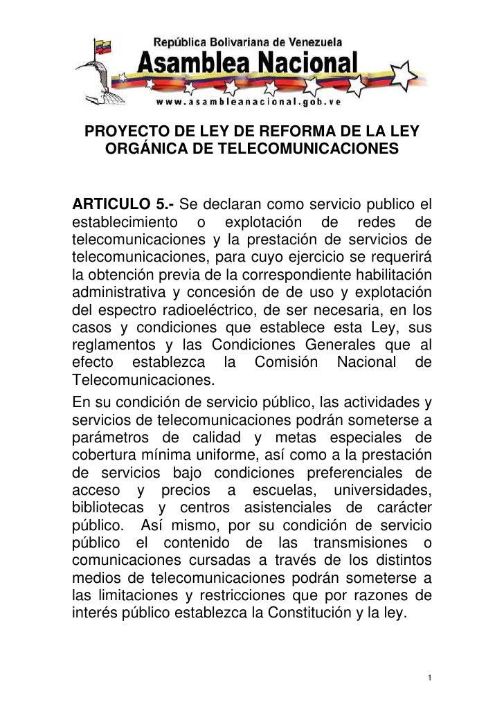 PROYECTO DE LEY DE REFORMA DE LA LEY   ORGÁNICA DE TELECOMUNICACIONESARTICULO 5.- Se declaran como servicio publico elesta...
