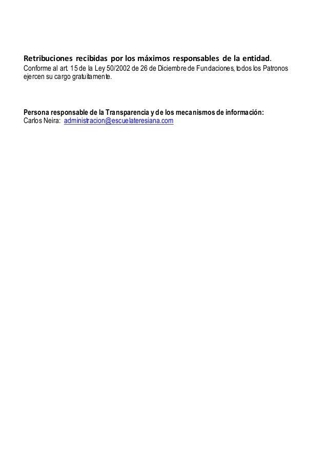 Retribuciones recibidas por los máximos responsables de la entidad. Conforme al art. 15 de la Ley 50/2002 de 26 de Diciemb...