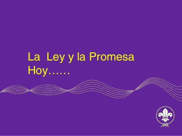 La Ley y la Promesa  Hoy……