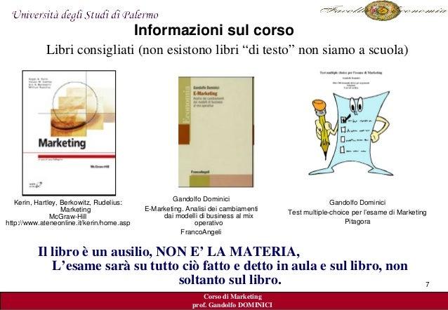 Corso di Marketing prof. Gandolfo DOMINICI Kerinedal.2007 Informazionisulcorso Libriconsigliati(nonesistonolibri...