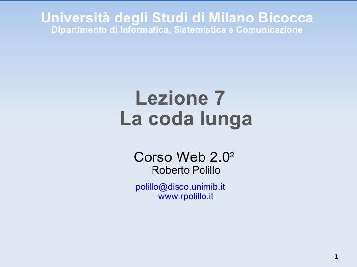 Università degli Studi di Milano Bicocca Dipartimento di Informatica, Sistemistica e Comunicazione <ul><li>Lezione 7 La co...
