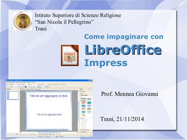 """Istituto Superiore di Scienze Religiose  """"San Nicola il Pellegrino""""  Trani  Come impaginare con  LLiibbrreeOOffffiiccee  I..."""