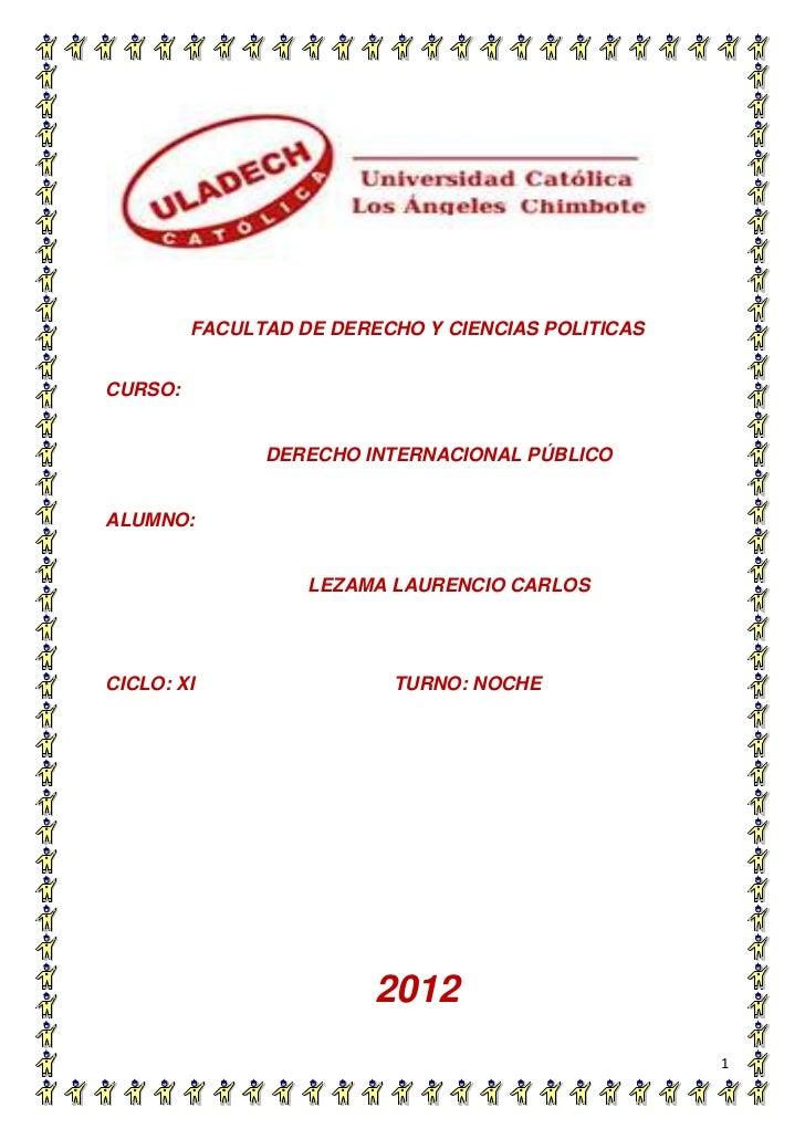 FACULTAD DE DERECHO Y CIENCIAS POLITICASCURSO:               DERECHO INTERNACIONAL PÚBLICOALUMNO:                   LEZAMA...