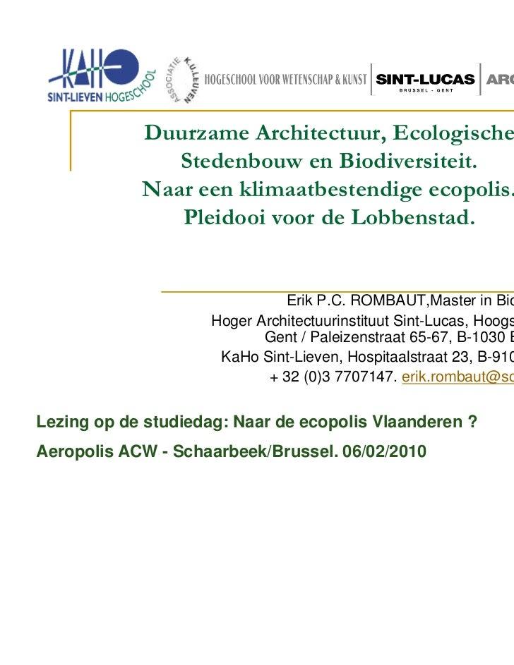Duurzame Architectuur, Ecologische               Stedenbouw en Biodiversiteit.            Naar een klimaatbestendige ecopo...