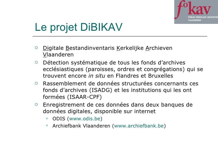 Le projet DiBIKAV <ul><li>Di gitale  B estandinventaris  K erkelijke  A rchieven  V laanderen </li></ul><ul><li>Détection ...
