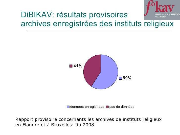 DiBIKAV: résultats provisoires archives enregistrées des instituts religieux Rapport provisoire concernants les archives d...