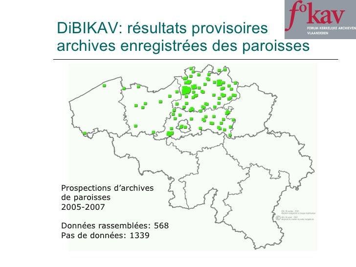 DiBIKAV: résultats provisoires archives enregistrées des paroisses Prospections d'archives  de paroisses 2005-2007 Données...