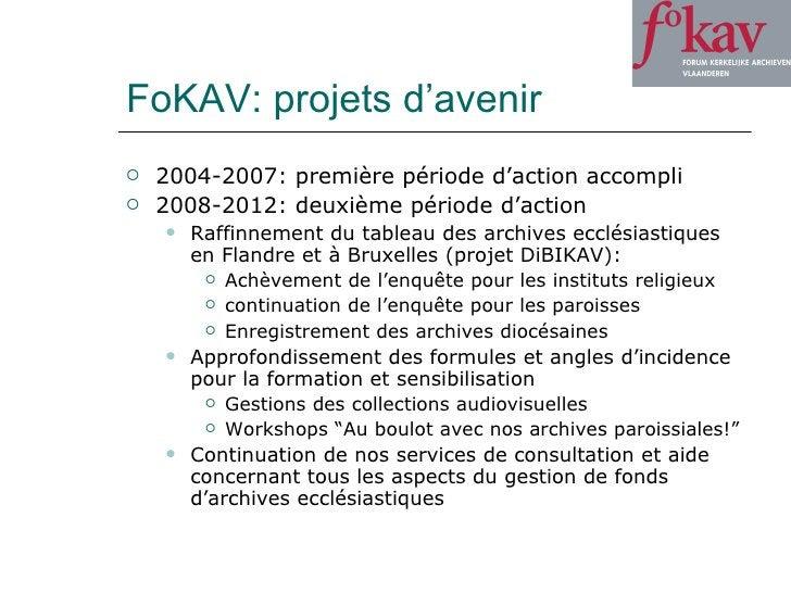FoKAV: projets d'avenir <ul><li>2004-2007: première période d'action accompli </li></ul><ul><li>2008-2012: deuxième périod...