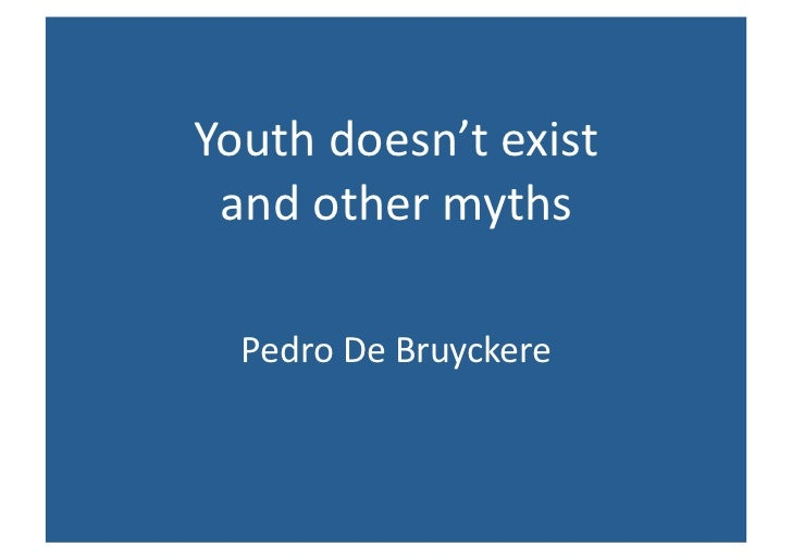 Youthdoesn'texistand othermythsPedro De Bruyckere<br />