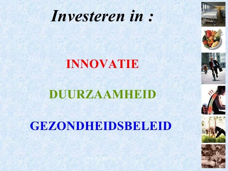 Investeren in : INNOVATIE DUURZAAMHEID GEZONDHEIDSBELEID   www.lrconsulting.nl