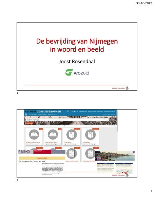 30-10-2019 1 De bevrijding van Nijmegen in woord en beeld Joost Rosendaal • Waar te vinden? 1 2