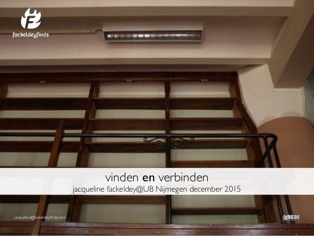 jacqueline@fackeldeyfinds.com vinden en verbinden jacqueline fackeldey@UB Nijmegen december 2015