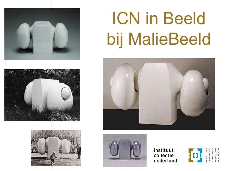 ICN in Beeld bij MalieBeeld