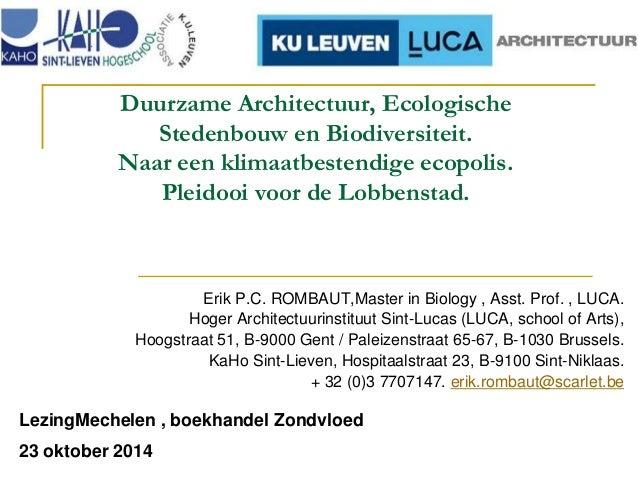 Duurzame Architectuur, Ecologische  Stedenbouw en Biodiversiteit.  Naar een klimaatbestendige ecopolis.  Pleidooi voor de ...