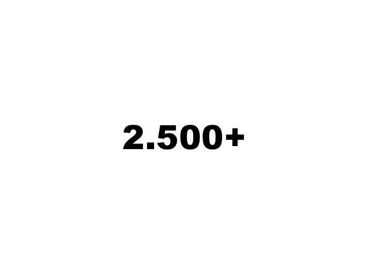 2.500+ <br />