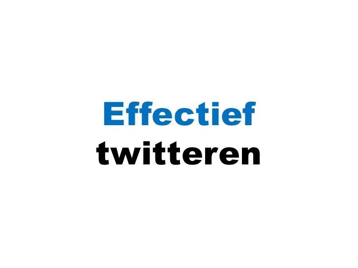 Effectief<br />twitteren<br />