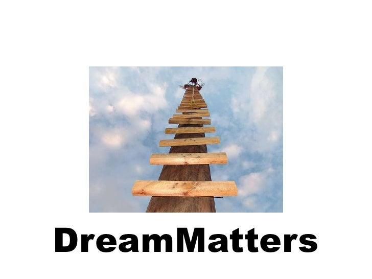 DreamMatters<br />