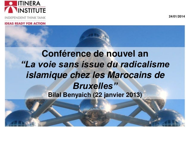 """24/01/2014  Conférence de nouvel an """"La voie sans issue du radicalisme islamique chez les Marocains de Bruxelles"""" Bilal Be..."""