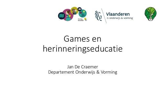 Games en herinneringseducatie Jan De Craemer Departement Onderwijs & Vorming