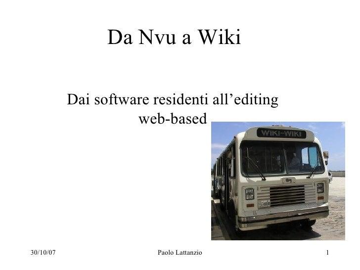 Da Nvu a Wiki             Dai software residenti all'editing                      web-based     30/10/07                 P...