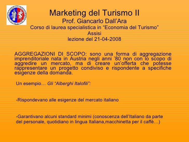 """Marketing del Turismo II Prof. Giancarlo Dall'Ara Corso di laurea specialistica in """"Economia del Turismo"""" Assisi lezione d..."""