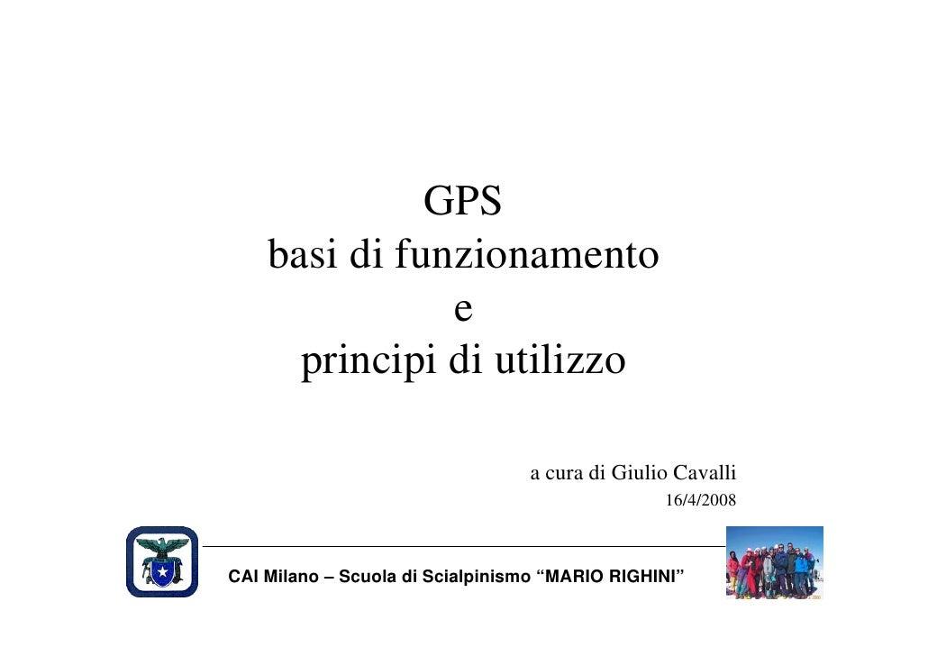 GPS     basi di funzionamento                e       principi di utilizzo                                   a cura di Giul...
