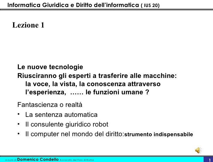 Lezione 1 <ul><li>Le nuove tecnologie  </li></ul><ul><li>Riusciranno gli esperti a trasferire alle macchine:  la voce, la ...