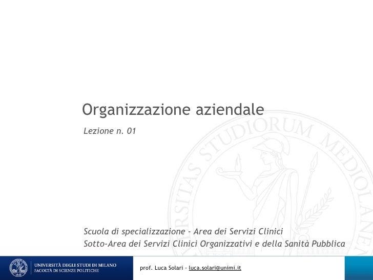 Organizzazione aziendale Lezione n. 01     Scuola di specializzazione - Area dei Servizi Clinici Sotto-Area dei Servizi Cl...