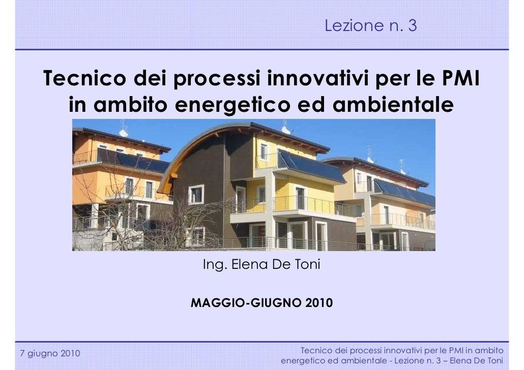 Lezione n. 3        Tecnico dei processi innovativi per le PMI        in ambito energetico ed ambientale                  ...