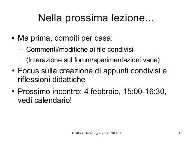 Nella prossima lezione... ●  Ma prima, compiti per casa: – –  ●  ●  Commenti/modifiche ai file condivisi (Interazione sul ...