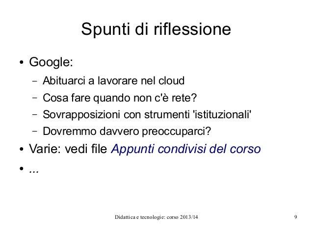 Spunti di riflessione ●  Google: –  Abituarci a lavorare nel cloud  –  Cosa fare quando non c'è rete?  –  Sovrapposizioni ...