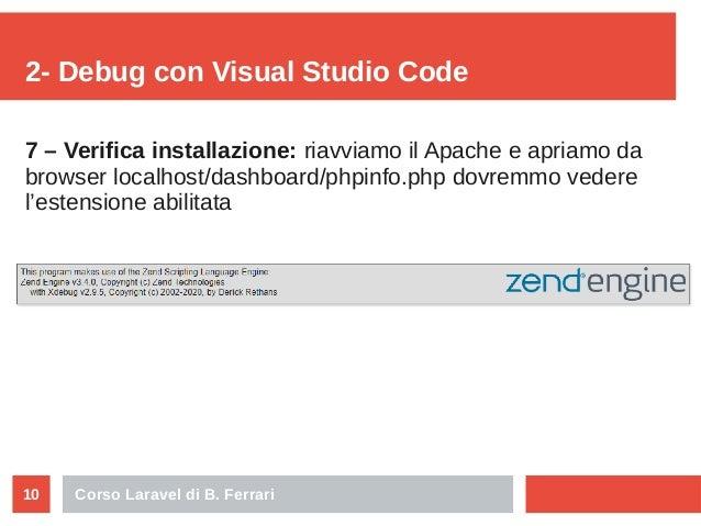 Corso Laravel di B. Ferrari10 2- Debug con Visual Studio Code 7 – Verifica installazione: riavviamo il Apache e apriamo da...