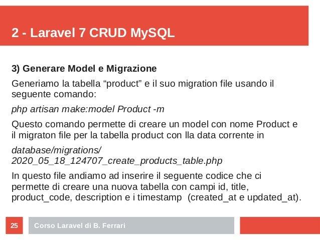 """Corso Laravel di B. Ferrari25 2 - Laravel 7 CRUD MySQL 3) Generare Model e Migrazione Generiamo la tabella """"product"""" e il ..."""